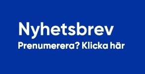 Nyhetsbrev. Prenumerera, klicka här.